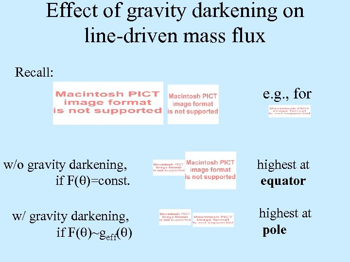 Effect of gravity darkening on line-driven mass flux Recall: e. g. , for w/o