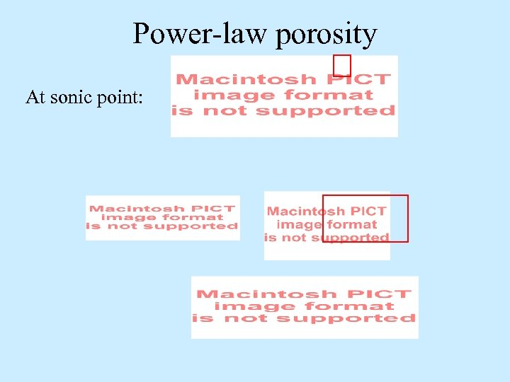 Power-law porosity At sonic point: