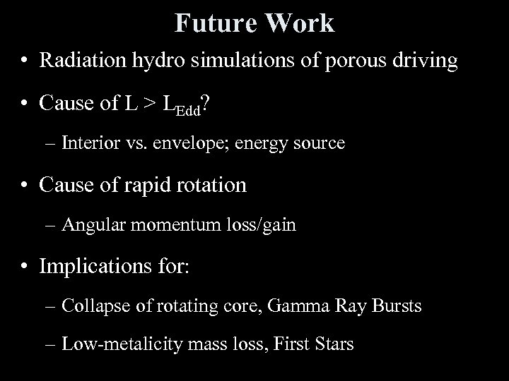 Future Work • Radiation hydro simulations of porous driving • Cause of L >