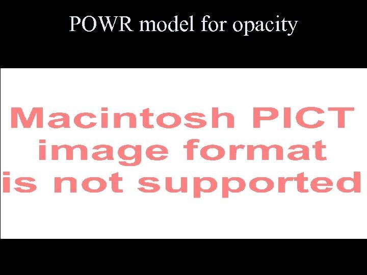 POWR model for opacity