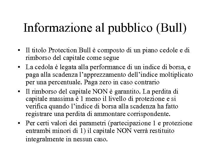 Informazione al pubblico (Bull) • Il titolo Protection Bull è composto di un piano