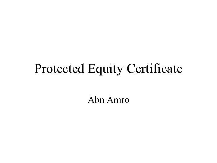 Protected Equity Certificate Abn Amro