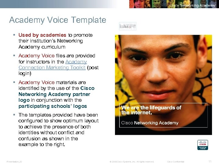 Academy Voice Template § Used by academies to promote their institution's Networking Academy curriculum