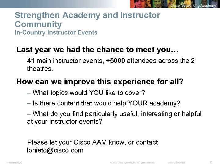 Strengthen Academy and Instructor Community In-Country Instructor Events Last year we had the chance