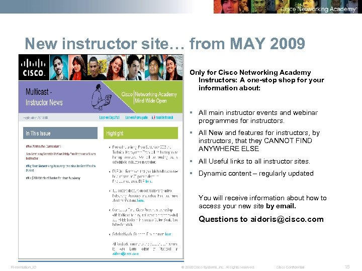 New instructor site… from MAY 2009 Only for Cisco Networking Academy Instructors: A one-stop