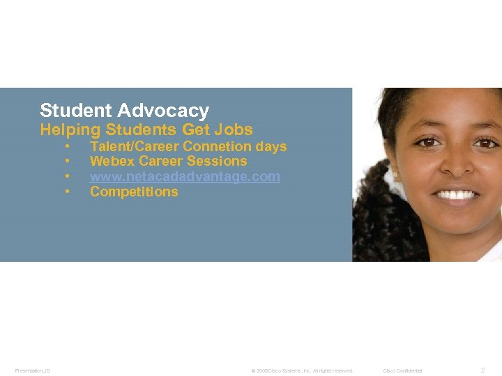 Student Advocacy Helping Students Get Jobs • • Presentation_ID Talent/Career Connetion days Webex Career
