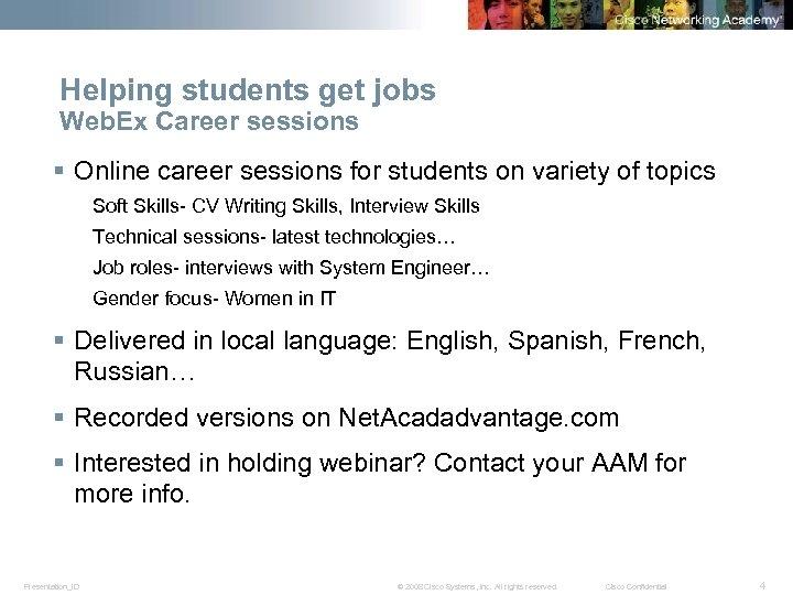 Helping students get jobs Web. Ex Career sessions § Online career sessions for students