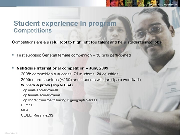 Student experience in program Competitions are a useful tool to highlight top talent and