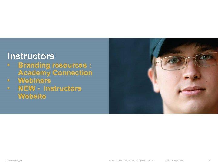 Instructors • • • Branding resources : Academy Connection Webinars NEW - Instructors Website