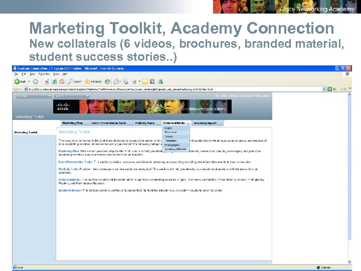 Marketing Toolkit, Academy Connection New collaterals (6 videos, brochures, branded material, student success stories.