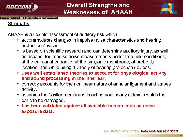 Overall Strengths and Weaknesses of AHAAH Human Research & Engineering Directorate Strengths AHAAH is