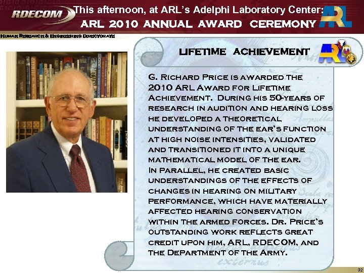 This afternoon, at ARL's Adelphi Laboratory Center: ARL 2010 ANNUAL AWARD CEREMONY Human Research