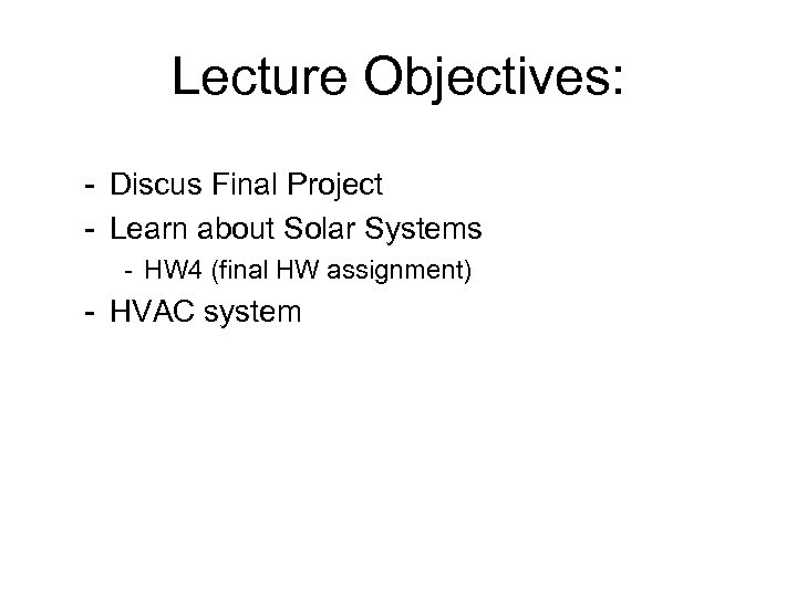 Lecture Objectives: - Discus Final Project - Learn about Solar Systems - HW 4