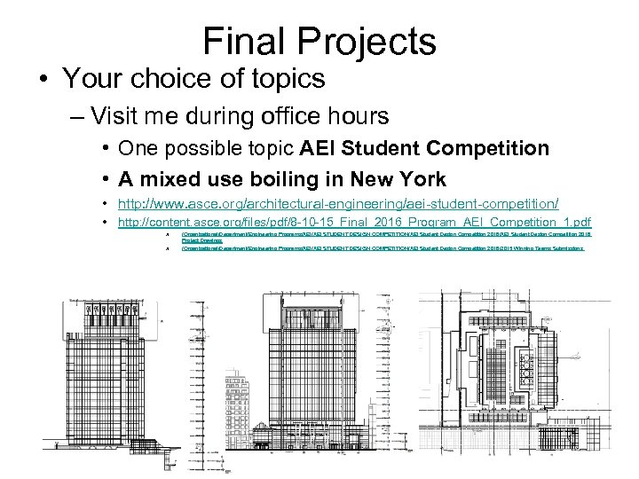 Final Projects • Your choice of topics – Visit me during office hours •