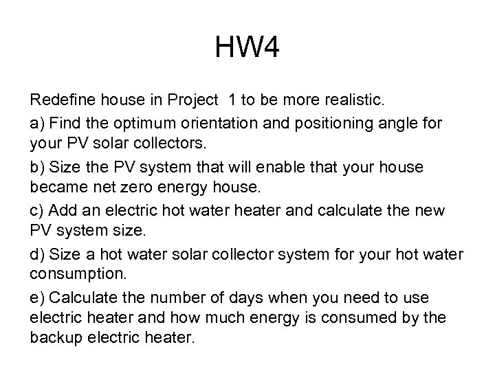 HW 4 Redefine house in Project 1 to be more realistic. a) Find the
