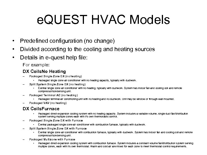 e. QUEST HVAC Models • Predefined configuration (no change) • Divided according to the