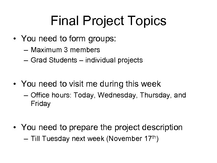 Final Project Topics • You need to form groups: – Maximum 3 members –