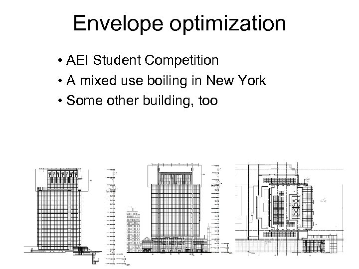 Envelope optimization • AEI Student Competition • A mixed use boiling in New York