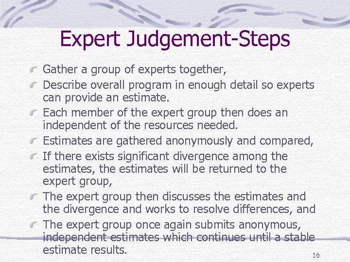 Expert Judgement-Steps Gather a group of experts together, Describe overall program in enough detail