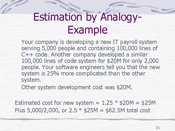 Estimation by Analogy. Example Your company is developing a new IT payroll system serving