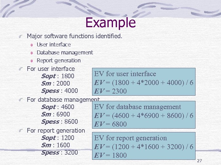 Example Major software functions identified. User interface Database management Report generation For user interface
