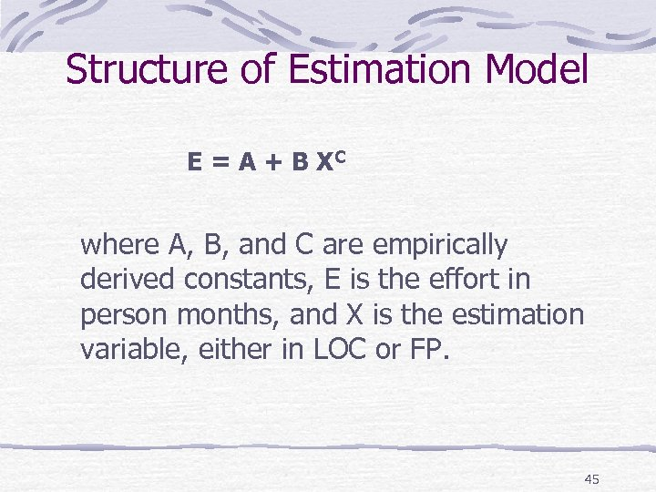 Structure of Estimation Model E = A + B XC where A, B, and