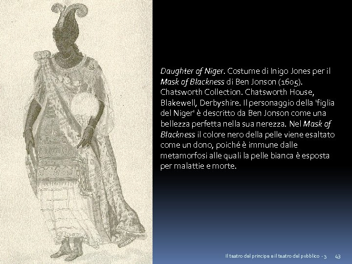 Daughter of Niger. Costume di Inigo Jones per il Mask of Blackness di Ben