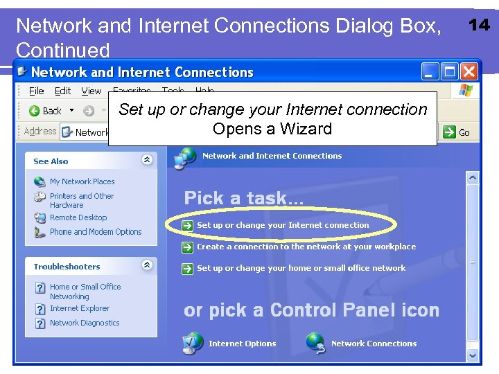 Network and Internet Connections Dialog Box, Continued Set up or change your Internet connection