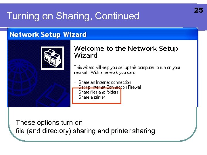 Turning on Sharing, Continued These options turn on file (and directory) sharing and printer