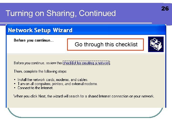 Turning on Sharing, Continued Go through this checklist 26
