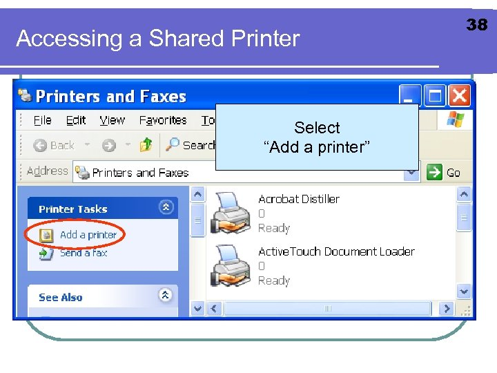 "Accessing a Shared Printer Select ""Add a printer"" 38"