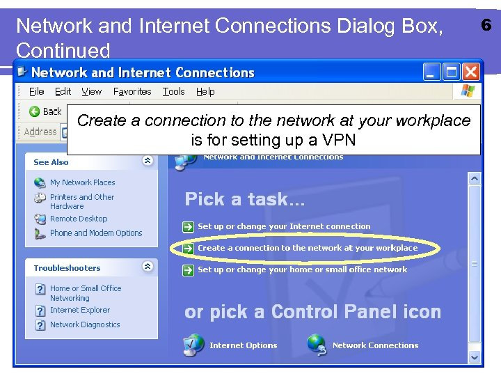 Network and Internet Connections Dialog Box, Continued Create a connection to the network at