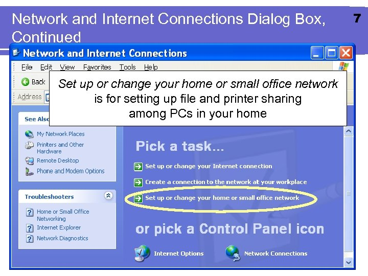Network and Internet Connections Dialog Box, Continued Set up or change your home or