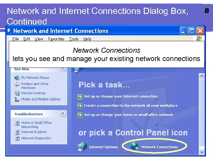 Network and Internet Connections Dialog Box, Continued Network Connections lets you see and manage