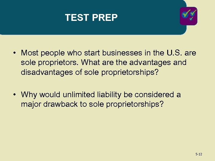 TEST PREP • Most people who start businesses in the U. S. are sole