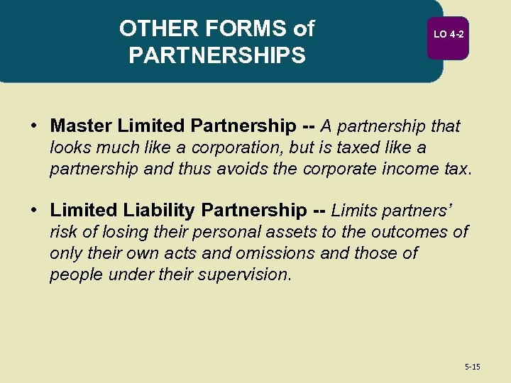 OTHER FORMS of PARTNERSHIPS LO 4 -2 • Master Limited Partnership -- A partnership