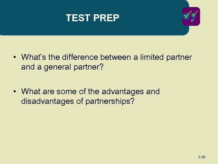 TEST PREP • What's the difference between a limited partner and a general partner?