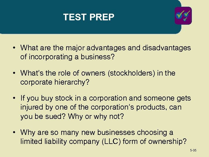 TEST PREP • What are the major advantages and disadvantages of incorporating a business?