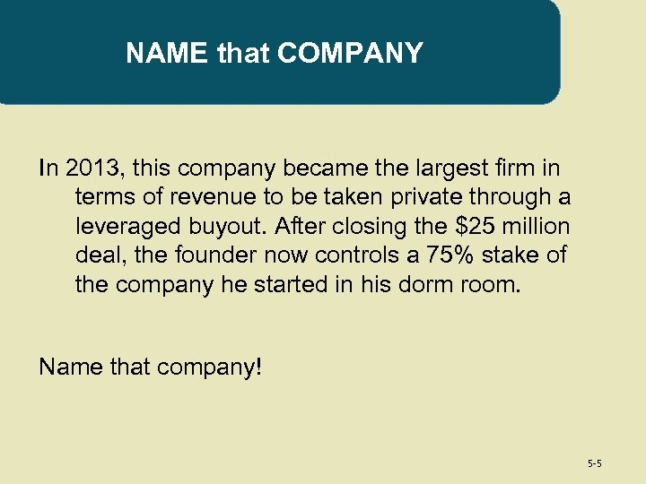 NAME that COMPANY In 2013, this company became the largest firm in terms of