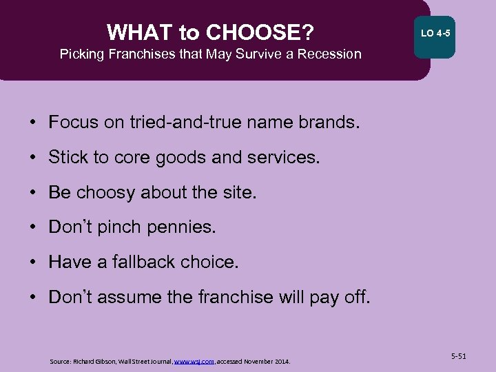 WHAT to CHOOSE? LO 4 -5 Picking Franchises that May Survive a Recession •