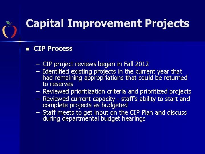 Capital Improvement Projects n CIP Process – CIP project reviews began in Fall 2012