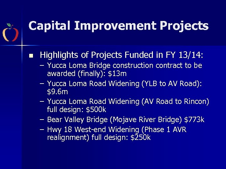 Capital Improvement Projects n Highlights of Projects Funded in FY 13/14: – Yucca Loma