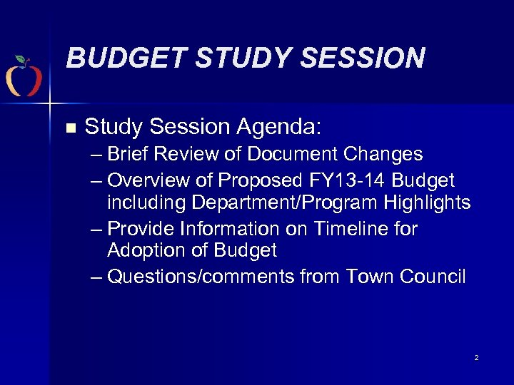 BUDGET STUDY SESSION n Study Session Agenda: – Brief Review of Document Changes –