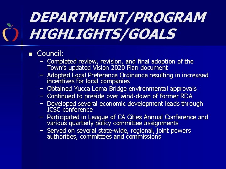 DEPARTMENT/PROGRAM HIGHLIGHTS/GOALS n Council: – Completed review, revision, and final adoption of the Town's