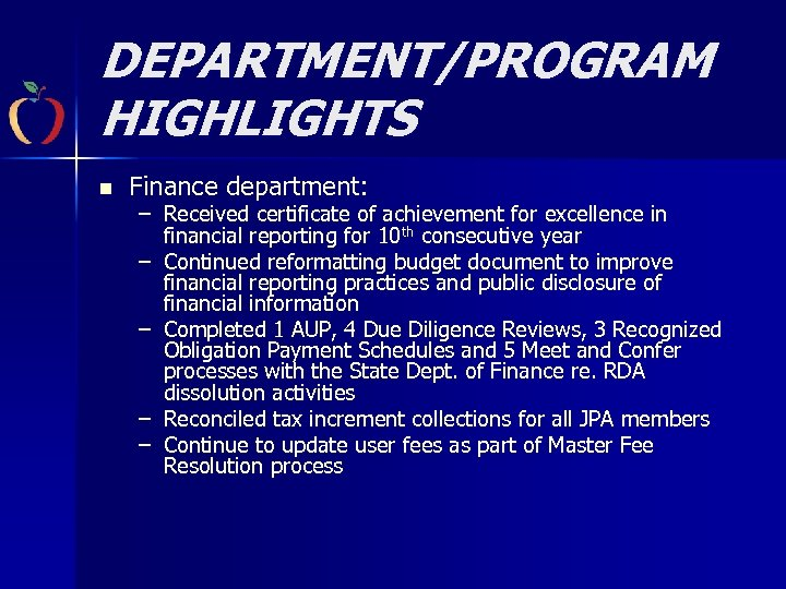 DEPARTMENT/PROGRAM HIGHLIGHTS n Finance department: – Received certificate of achievement for excellence in financial