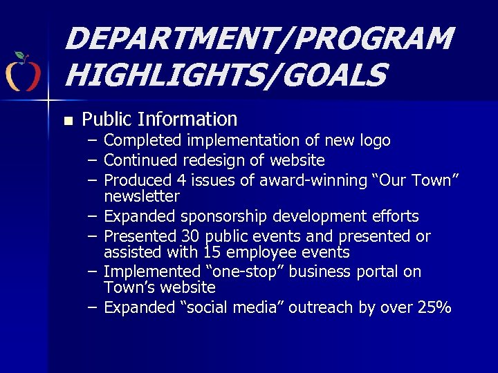 DEPARTMENT/PROGRAM HIGHLIGHTS/GOALS n Public Information – Completed implementation of new logo – Continued redesign