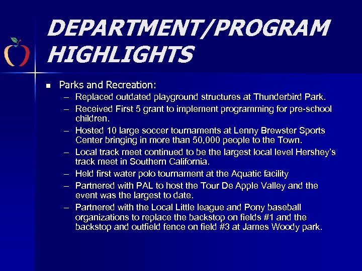 DEPARTMENT/PROGRAM HIGHLIGHTS n Parks and Recreation: – Replaced outdated playground structures at Thunderbird Park.