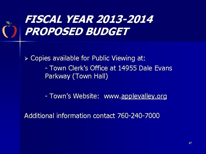 FISCAL YEAR 2013 -2014 PROPOSED BUDGET Ø Copies available for Public Viewing at: -