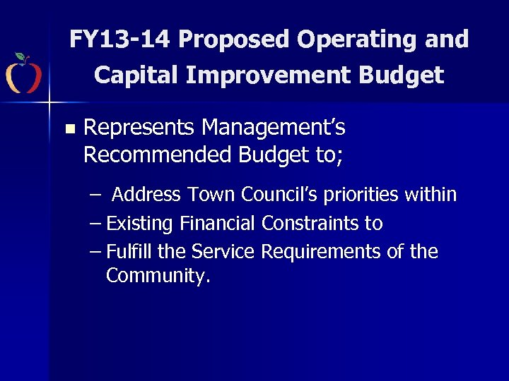 FY 13 -14 Proposed Operating and Capital Improvement Budget n Represents Management's Recommended Budget