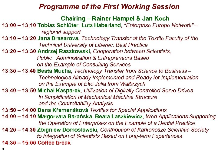 Programme of the First Working Session Chairing – Rainer Hampel & Jan Koch 13:
